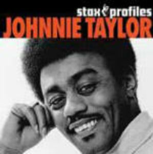 CD Johnnie Taylor. Stax Profiles di Johnnie Taylor