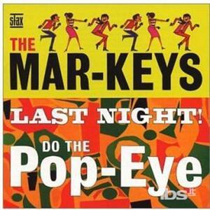Last Night Do the Pop Eye - CD Audio di Mar-Keys