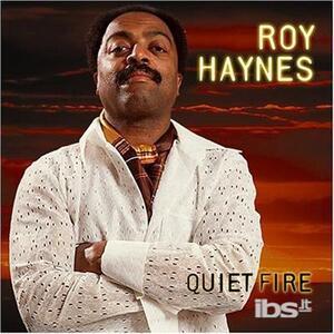 Quiet Fire - CD Audio di Roy Haynes