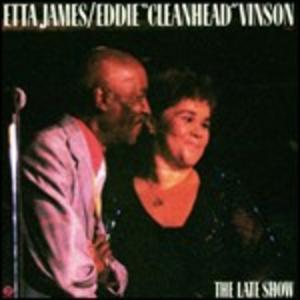 CD The Late Show Etta James , Eddie Cleanhead Vinson