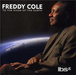 Ends of the Earth - CD Audio di Freddy Cole