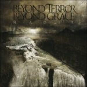 Foto Cover di Nadir, CD di Beyond Terror Beyond Grace, prodotto da Willowtip