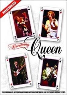 Queen. Becoming Queen. Unauthorised - DVD