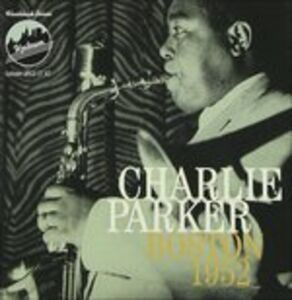 CD Boston 1952 di Charlie Parker