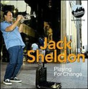 Foto Cover di Playing for Change, CD di Jack Sheldon, prodotto da Uptown