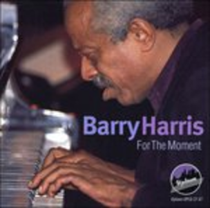 CD For the Moment di Barry Harris