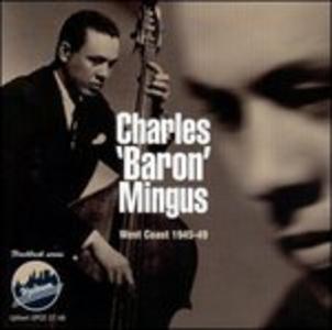 CD West Coast 1945-49 di Charles Mingus