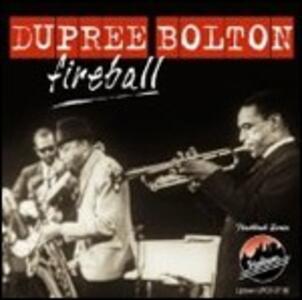 Fireball - CD Audio di Dupree Bolton