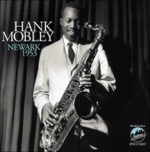 CD Newark 1953 di Hank Mobley
