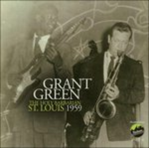 CD The Holy Barbarian St. Louis 1959 di Grant Green