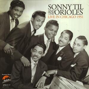 Live in Chicago 1951 - CD Audio di Sonny Til,Orioles