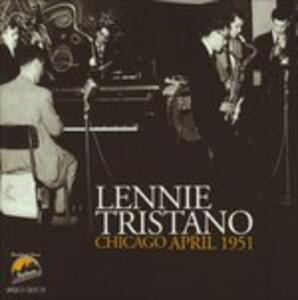 Chicago, April 1951 - CD Audio di Lennie Tristano