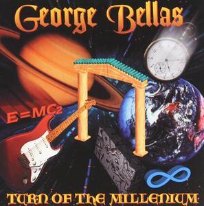 Turn Of The Millennium - CD Audio di George Bellas