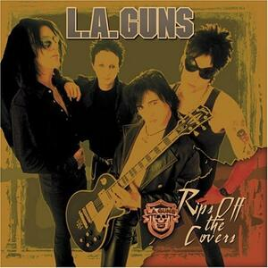 Rips the Covers Off - CD Audio di L.A. Guns