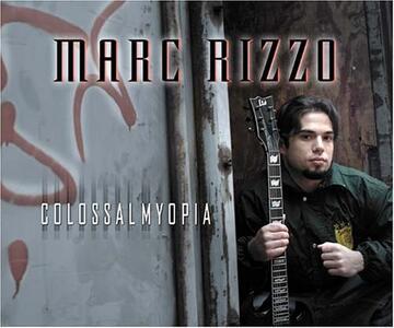 Colossalmyopia - CD Audio di Marc Rizzo