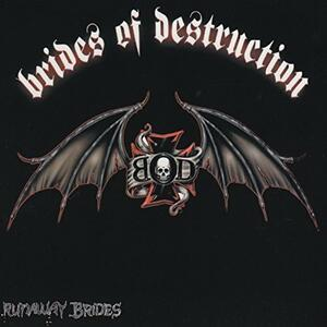 Runaway Brides - CD Audio di Brides of Destruction