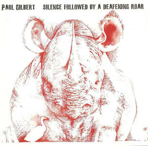 Silence Followed By a Deafening Roar - CD Audio di Paul Gilbert