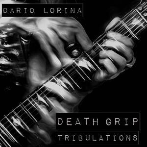 Death Grip Tribulations - CD Audio di Dario Lorina