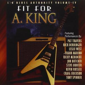 Vol.4. Fit for a King - CD Audio di L.A. Blues Authority