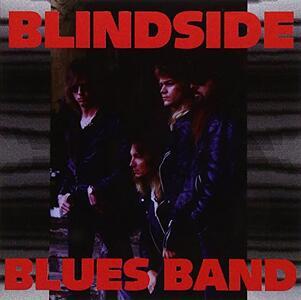 Blindside Blues Band - CD Audio di Blindside Blues Band
