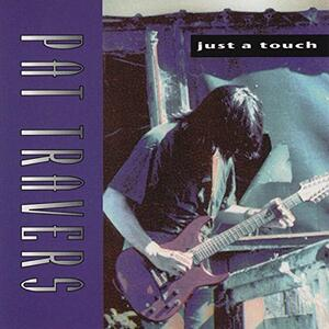Just a Touch - CD Audio di Pat Travers
