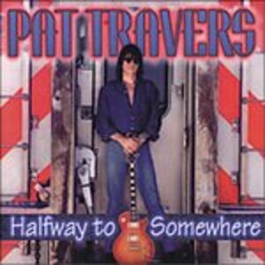 CD Halfway to Somewhere di Pat Travers