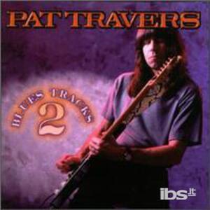 Blues Tracks 2 - CD Audio di Pat Travers