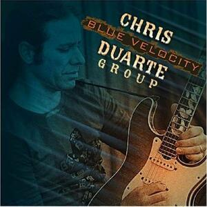 Blue Velocity - CD Audio di Chris Duarte (Group)