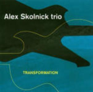 CD Transformation di Alex Skolnick (Trio)