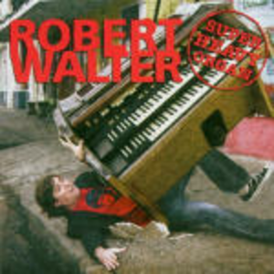 CD Super Heavy Organ di Robert Walter