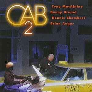 Cab 2 - CD Audio di Tony MacAlpine,Dennis Chambers,Bunny Brunel