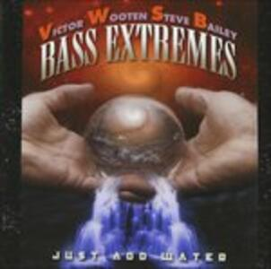 Just Add Water - CD Audio di Bass Extremes