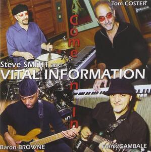 Come on in - CD Audio di Steve Smith,Vital Information