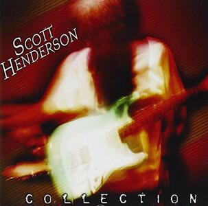 Collection - CD Audio di Scott Henderson