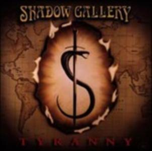 CD Tyranny di Shadow Gallery