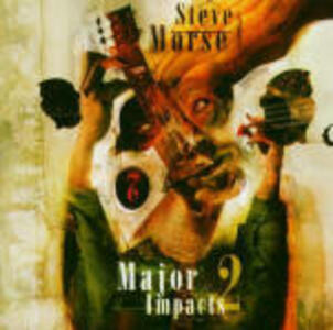 Major Impacts 2 - CD Audio di Steve Morse