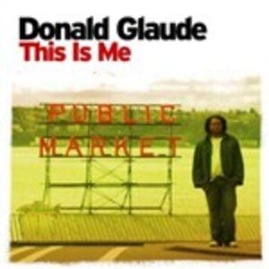 Foto Cover di This Is Me, CD di Donald Glaude, prodotto da Moist