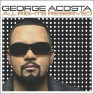 CD All Rights Reserved di George Acosta