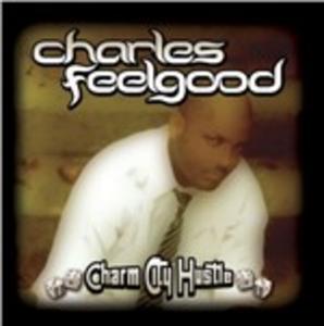 CD Charm City Hustle di Charles Feelgood
