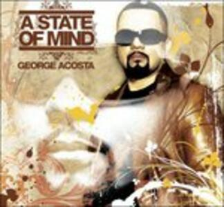 A State of Mind - CD Audio di George Acosta