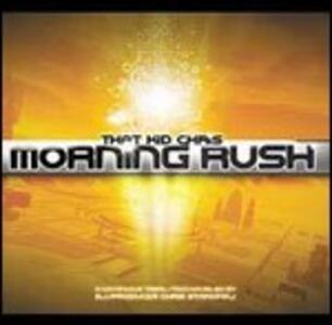 Morning Rush - CD Audio di That Kid Chris