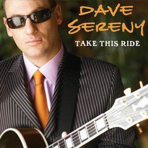 Take This Ride - CD Audio di Dave Sereny