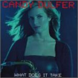 CD What Does it Take? di Candy Dulfer
