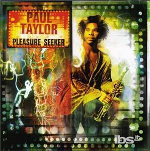 Pleasure Seeker - CD Audio di Paul Taylor