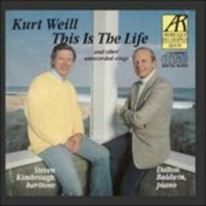 This Is the Life e Altre Canzoni Inedite - CD Audio di Kurt Weill