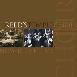 CD Now Is the Time di Reed's Temple Choir