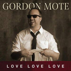 Love Love Love - CD Audio di Gordon Mote