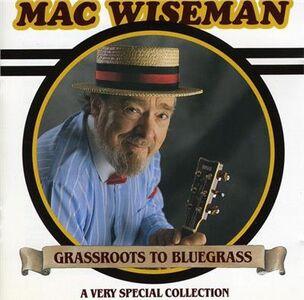 CD Grassroots to Bluegrass di Mac Wiseman
