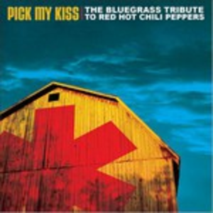 CD Pick My Kiss. Bluegrass Tribute to Red Hot Chili Peppers