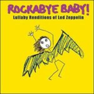 Foto Cover di Rockabye Baby. Lullaby Renditions of Led Zeppelin, CD di  prodotto da Rockabye Baby!